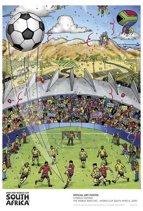 FIFA World Cup 2010 Official Art Posters - The World Watches ... World Cup South Africa by Charles Fazzino