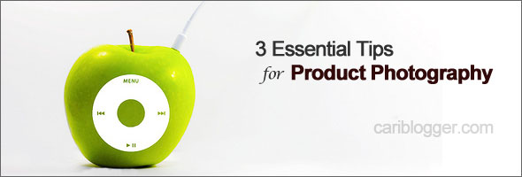 3 Essential Tips for Product photography