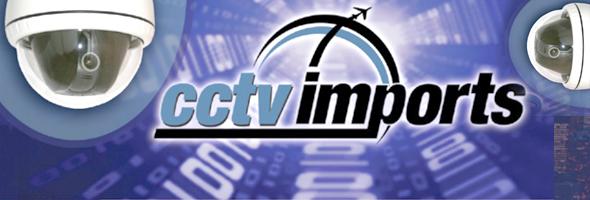 CCTVImports.com: One Stop Security Surveillance Source