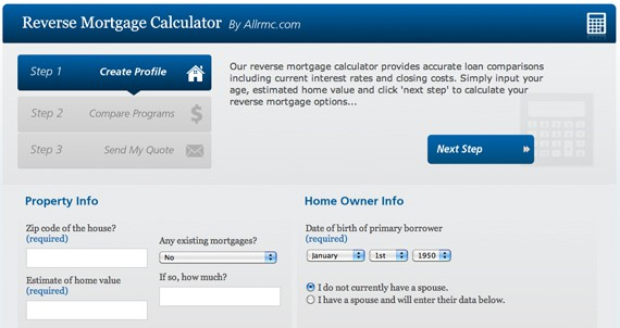You may want... Reverse Mortgage Calculator