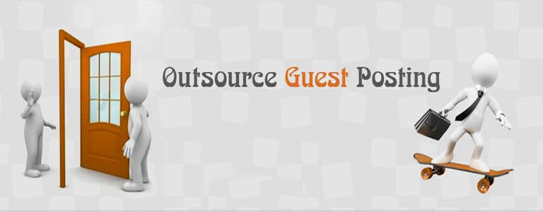 The Main Reasons That Agencies Do Guest Post Outsourcing